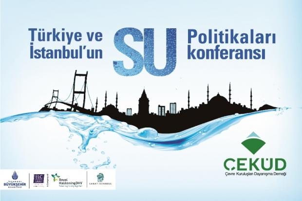 """''Türkiye Ve İstanbul'un Su Politikaları"""" Konferansı"""