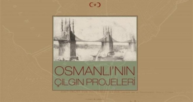 Osmanlı'nın Çılgın Projeleri!