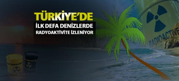 Türkiye'de İlk Defa Denizlerde Radyoaktivite İzleniyor