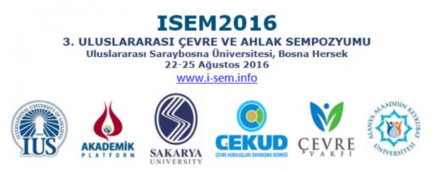 3. Uluslararası Çevre ve Ahlak Sempozyumu (ISEM2016)'na Davet